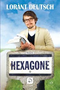 Hexagone : sur les routes de l'histoire de France. Volume 1