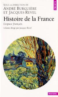 Histoire de la France. Volume 1, L'espace français