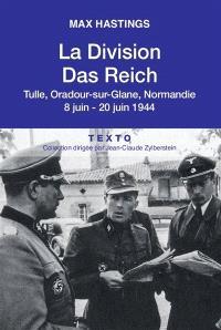 La division Das Reich : Tulle, Oradour-sur-Glane, Normandie : 8 juin-20 juin 1944