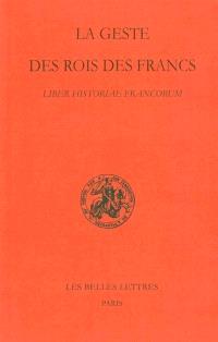 La geste des rois des Francs = Liber historiae Francorum