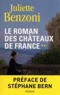 Le roman des châteaux de France. Volume 2