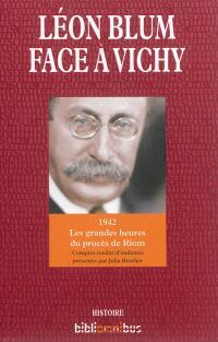 Léon Blum face à Vichy : 1942, les grandes heures du procès de Riom