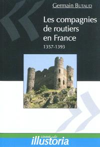 Les compagnies de routiers en France : 1357-1393