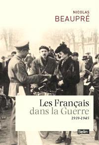 Les Français dans la guerre : 1939-1945