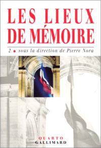 Les lieux de mémoire. Volume 2, La Nation III, les France I