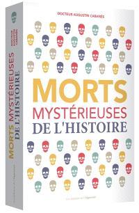Morts mystérieuses de l'histoire : rois, reines et princes français, de Charlemagne à Napoléon III
