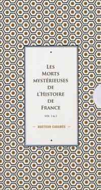 Les morts mystérieuses de l'histoire de France : vol. 1 & 2