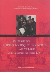 Les passeurs d'idées politiques nouvelles au village : de la Révolution aux années 1930 : actes du colloque de Clermont-Ferrand, 12-14 juin 2013
