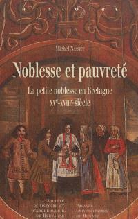 Noblesse et pauvreté : la petite noblesse en Bretagne, XVe-XVIIIe siècle