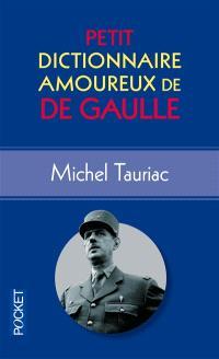 Petit dictionnaire amoureux de De Gaulle