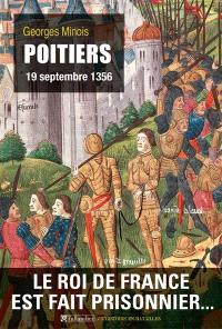 Poitiers, 19 septembre 1356 : le roi de France est fait prisonnier...