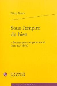 Sous l'empire du bien : bonnes gens et pacte social (XIIIe-XVe siècle)