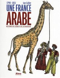 Une France arabe : histoire des débuts de la diversité, 1798-1831
