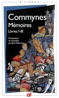 Mémoires. Volume 1, Livres I à III
