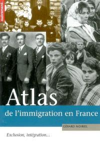 Atlas de l'immigration en France : exclusion, intégration...