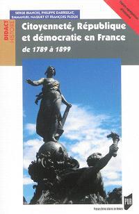 Citoyenneté, République et démocratie en France : de 1789 à 1899