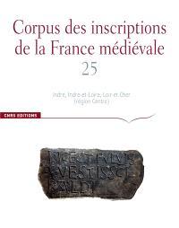 Corpus des inscriptions de la France médiévale. Volume 25, Indre, Indre-et-Loire, Loir-et-Cher (région Centre)