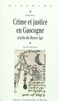 Crime et justice en Gascogne : à la fin du Moyen Age (1360-1526)
