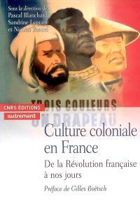 Culture coloniale en France : de la Révolution française à nos jours