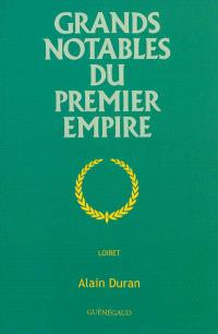 Grands notables du premier Empire, Loiret