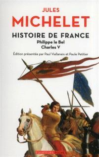 Histoire de France. Volume 3, Philippe Le Bel, Charles V