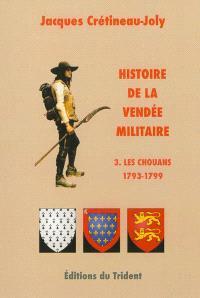 Histoire de la Vendée militaire. Volume 3, Les chouans (1793-1799)