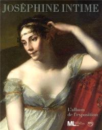 Joséphine intime : l'album de l'exposition