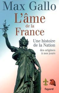 L'âme de la France : une histoire de la nation, des origines à nos jours