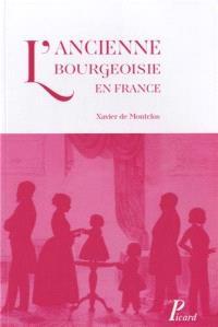 L'ancienne bourgeoisie en France du XVIe au XXe siècle