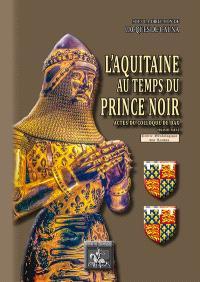 L'Aquitaine au temps du Prince Noir : actes du colloque de Dax, 19 décembre 2009