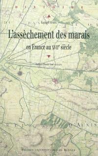 L'assèchement des marais en France au XVIIe siècle