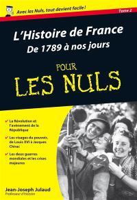 L'histoire de France pour les nuls. Volume 2, De 1789 à nos jours
