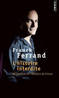 L'histoire interdite : révélations sur l'histoire de France