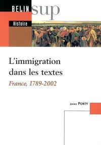 L'immigration dans les textes : France, 1789-2002