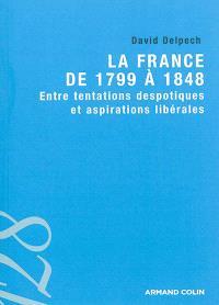La France de 1799 à 1848 : entre tentations despotiques et aspirations libérales