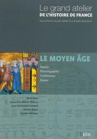 Le grand atelier de l'histoire de France. Volume 1, Le Moyen Age : 481-1453