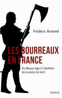 Les bourreaux en France : du Moyen Age à l'abolition de la peine de mort