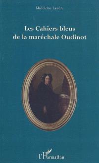 Les cahiers bleus de la maréchale Oudinot