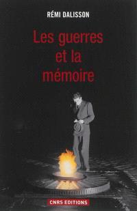 Les guerres & la mémoire : enjeux identitaires et célébrations de guerre en France de 1870 à nos jours