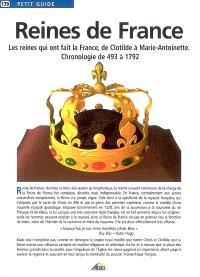 Reines de France : les reines qui ont fait la France, de Clotilde à Marie-Antoinette : chronologie de 493 à 1792