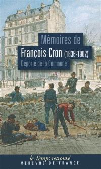 Souvenirs amers : mémoires de François Camille Cron (1836-1902), déporté de la Commune en Nouvelle-Calédonie