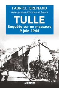 Tulle, enquête sur un massacre : 9 juin 1944