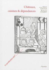 Châteaux, cuisines & dépendances