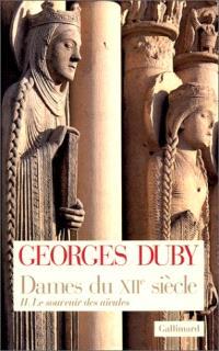 Dames du XIIe siècle. Volume 2, Le souvenir des aïeules