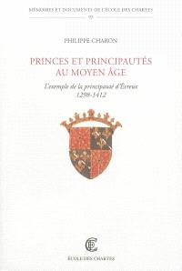 Princes et principautés au Moyen Age : l'exemple de la principauté d'Evreux : 1298-1412