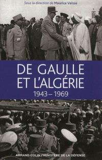 De Gaulle et l'Algérie, 1943-1969 : actes du colloque tenu à l'amphithéâtre Austerlitz, aux Invalides, les vendredi 9 et samedi 10 mars 2012
