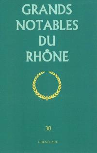 Grands notables du premier Empire. Volume 30, Rhône