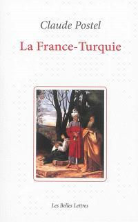 La France-Turquie : la Turquie vue de France au XVIe siècle