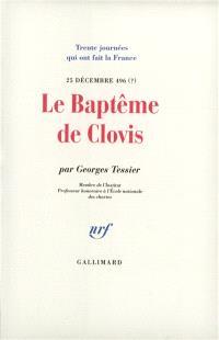 Le baptême de Clovis : 25 décembre 496 (?)