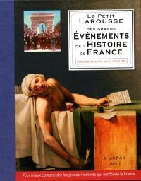 Le petit Larousse des grands événements de l'Histoire de France